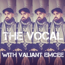 The Vocal, Valiant Emcee's new podcast, coming this summer.